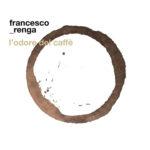 L'odore del caffè, il singolo di Francesco Renga approda in radio e in digitale