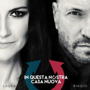 """Biagio Antonacci e Laura Pausini, il nuovo singolo """"In questa nostra casa nuova"""", in rotazione radiofonica e disponibile negli store e nelle piattaforme digitali"""