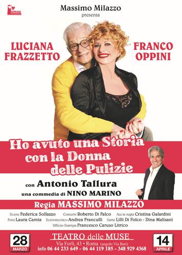 Luciana Frazzetto, Franco Oppini ed Antonio Tallura diretti da Massimo Milazzo in Ho avuto una storia con la donna delle pulizie al Teatro delle Muse di Roma