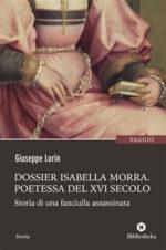 In libreria Dossier Isabella Morra, il saggio di Giuseppe Lorin