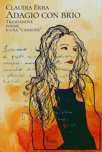 Adagio con brio. Trentanove poesie e una canzone, la raccolta poetica di Claudia Erba