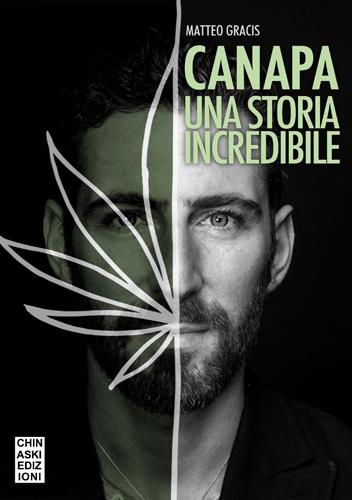 CANAPA una storia incredibile, il libro di Matteo Gracis