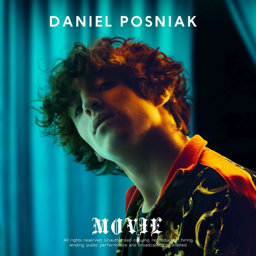 """""""MOVIE"""", il singolo di debutto di Daniel Posniak approda in radio e in digitale ed è online il video su YouTube"""