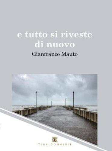 E tutto si riveste di nuovo… il libro di Gianfranco Mauto. La presentazione alla Libreria Libroteca di Roma