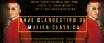 Rave Clandestino di Musica Classica II° edizione dal 30 aprile al 1° maggio 2019 all'Auditorium Santa Croce di Roma