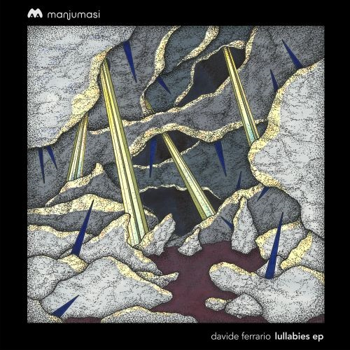 """LULLABIES"" (Manjumasi), il nuovo EP di Davide Ferrario esce in digitale"