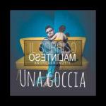Una goccia, il singolo del cantautore lunigianese Andrea Brunotti