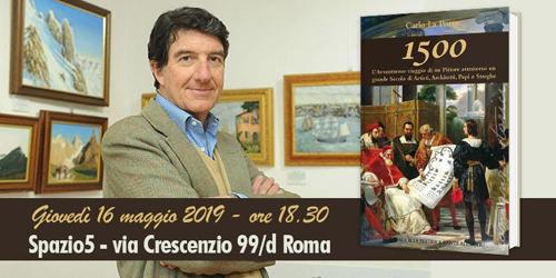 La Porta presenta il suo libro '1500. L'avventuroso viaggio di un pittore attraverso un grande secolo di artisti, architetti, papi e streghe' a Spazio5 di Roma