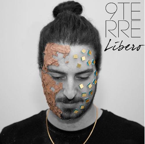 """9TERRE è il nuovo lavoro discografico di Libero, il """"cantautore col sequencer"""""""