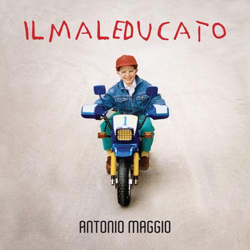 Il Maleducato, il singolo di Antonio Maggio
