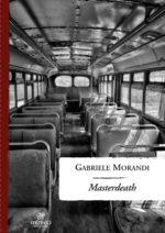 Masterdeath, il nuovo thriller di Gabriele Morandi