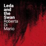 Leda And The Swan, il singolo di Roberta Di Mario è in uscita. La presentazione all'anteprima Piano City Milano