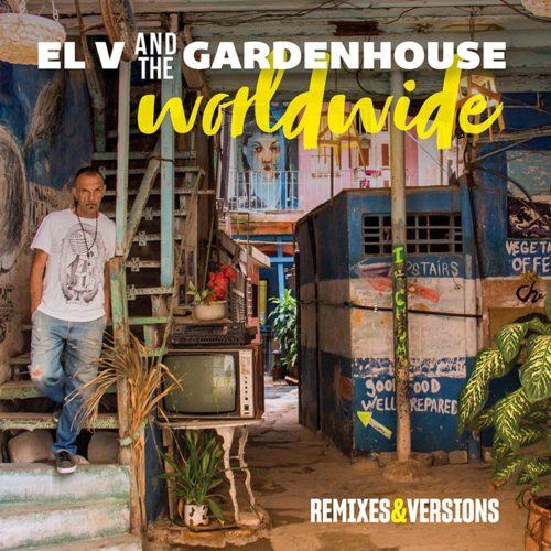 Worldwide, il nuovo album di EL V and the Gardenhouse disponibile in tutti i negozi e digital store