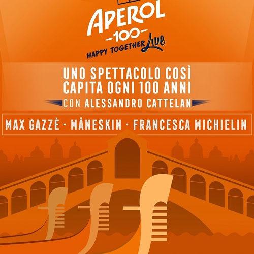 Aperol Happy Together Live, a Venezia, la festa per il centesimo anniversario dell'aperitivo veneto. Show di Max Gazze', Francesca Michielin e Maneskin