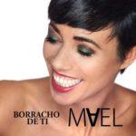 Borracho De Ti, il nuovo brano di Mael è in radio e su tutte le piattaforme digitali