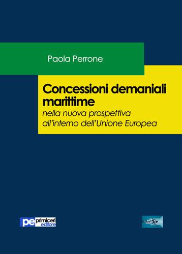 Concessioni demaniali marittime nella nuova prospettiva all'interno dell'Unione Europea di Paola Perrone