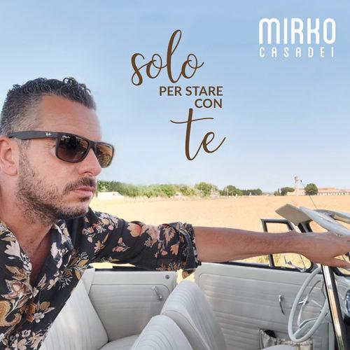 """Mirko Casadei in radio con """"Solo per stare con te"""", nuovo singolo scritto a 4 mani insieme a ZIBBA"""