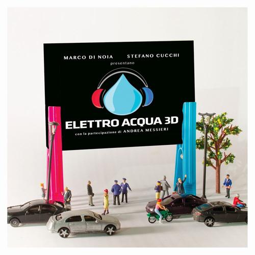 Elettro Acqua 3D, il primo app-album italiano, del cantautore Marco Di Noia e dal compositore Stefano Cucchi è uscito in vinile e in digitale