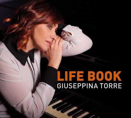 """""""Never Look Back"""", composizione estratta da """"Life Book"""", il nuovo album di Giuseppina Torre è uscito in digitale"""
