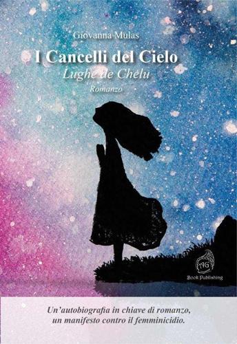 """""""I Cancelli del Cielo – Lughe de Chelu, il romanzo di Giovanna Mulas"""