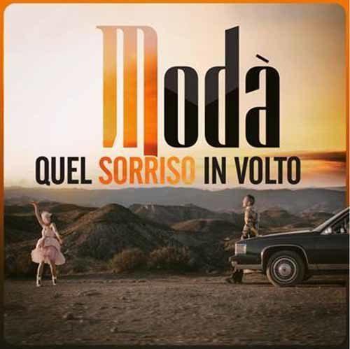 """MODÀ, il nuovo singolo """"Quel sorriso in volto"""" è in radio e disponibile in digital download e sulle principali piattaforme streaming"""