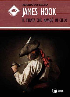 """""""James Hook – Il pirata che navigò in cielo"""", il romanzo d'esordio del giornalista Mario Petillo"""