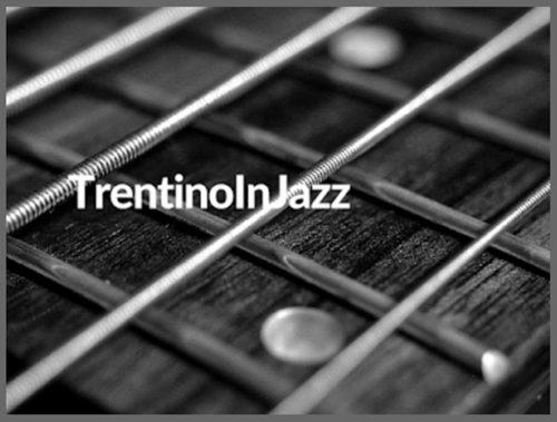 TrentinoInJazz 2019, otto anni di grande jazz!