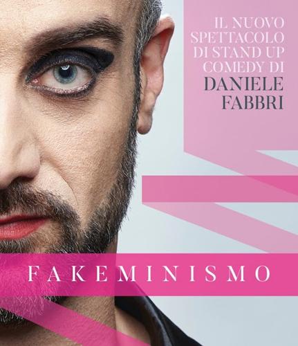 FAKEMINISMO, il nuovo spettacolo satirico di Daniele Fabbri