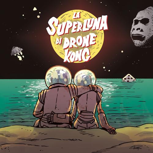 La Superluna di Drone Kong: il nuovo progetto di Fabrizio 'Nikki' Lavoro. Esce oggi il singolo Futuro Ascetico