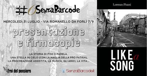 Like a song di Lorenzo Pisani. Chiude l'estate letteraria di #6SenzaBarcode