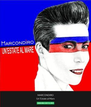 """Marcondiro disponibile dal 15 luglio """"Un'estate al mare"""" e prosegue #AMATItour 2019"""