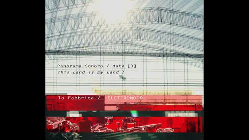"""E' uscito il video di """"Fabbrica"""", la terza tappa di """"Panorama Sonoro / This Land is my land"""" degli Elettronoir"""