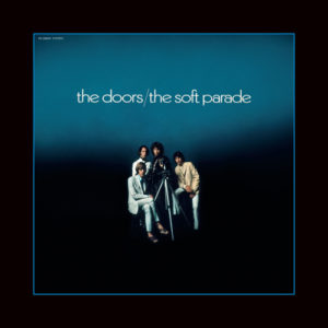 "The Doors, The Soft Parade, 50th Anniversary deluxe edition include versioni inedite ""Spogliate"" con fiati ed archi rimossi"