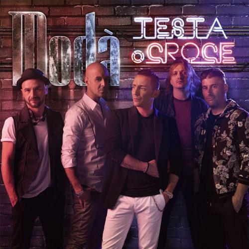 """MODÀ: in pre-order il nuovo album di inediti """"Testa o Croce"""" in uscita il 4 ottobre"""