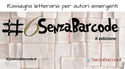 Ritorna la rassegna letteraria #6senzabarcode e le tantissime iniziative, on e off line, di SenzaBarcode