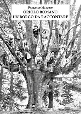 Oriolo Romano un borgo da raccontare, il libro di Francesco Mancuso al festival dell'Autobiografia 2019