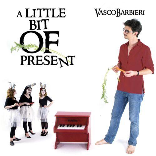 """""""A little bit of present"""", il nuovo singolo del cantautore romano Vasco Barbieri"""