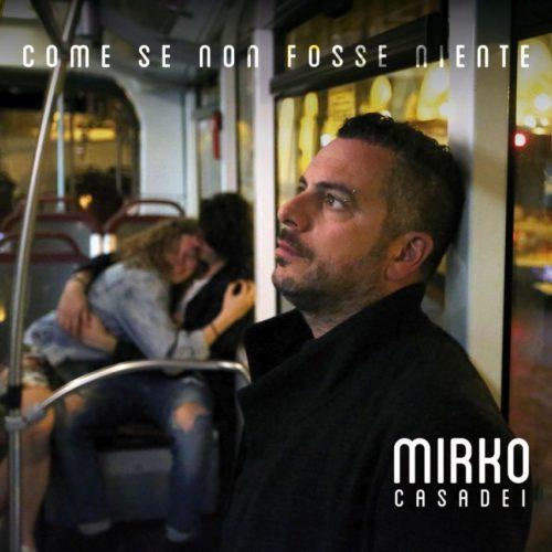 """Mirko Casadei, in radio il nuovo singolo """"Come se non fosse niente"""", colonna sonora del film """"Tutto Liscio"""""""