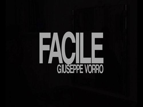 Facile, è il nuovo singolo di Giuseppe Vorro