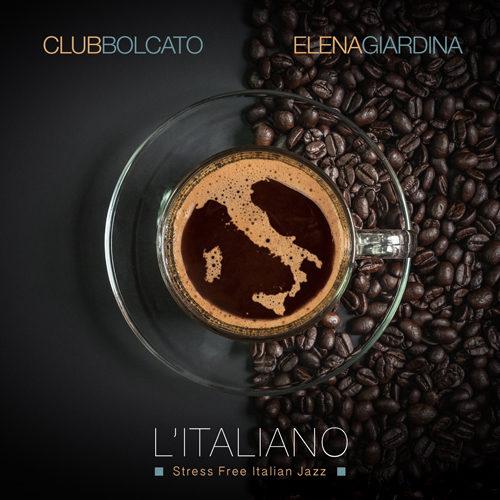 L'Italiano (Stress Free Italian Jazz), l'album d'esordio del combo veronese capitanato da Gabriele Bolcato