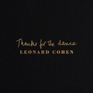 "Leonard Cohen: a sorpresa il 22 novembre esce l'album postumo di inediti ""Thanks for the dance"""
