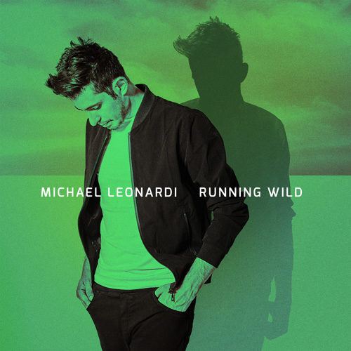Running Wild, il nuovo singolo del cantautore Michael Leonardi