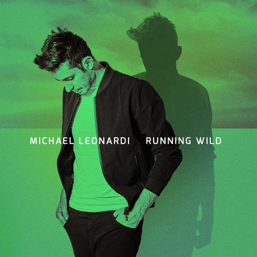 Running Wild, il nuovo singolo del cantautore italo - australiano Michael Leonardi