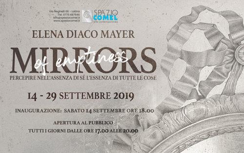 Mirrors of Emptiness, la mostra di Elena Diaco Mayer allo Spazio COMEL Arte Contemporanea di Latina