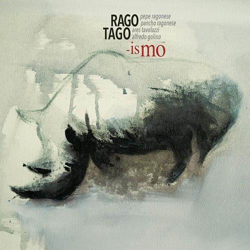 """Ragotago, in uscita """"-ismo"""", l'album d'esordio della band dei fratelli Pepe e Pancho Ragonese con Ares Tavolazzi e Alfredo Golino"""