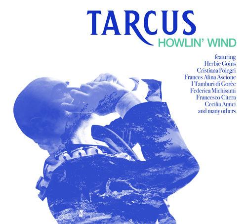 Tarcus Howlin' Wind, il nuovo album di Tarcisio Di Domenicantonio