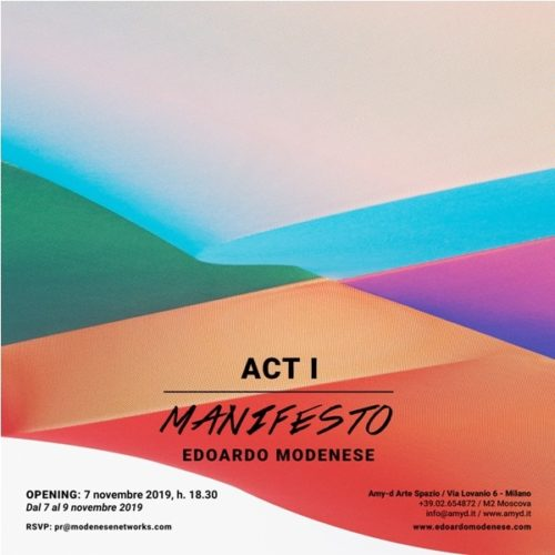 Edoardo Modenese presenta nella galleria Amy-d Arte Spazio di Milano le sue opere con il solo show ACT I: MANIFESTO