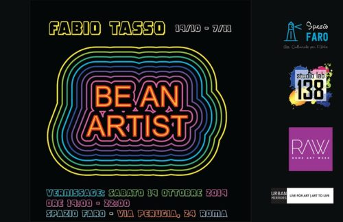 """""""Be an Artist"""" mostra d'arte personale di Fabio Tasso allo Spazio Faro di Roma"""
