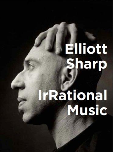 IrRational Music, il libro di Elliott Sharp