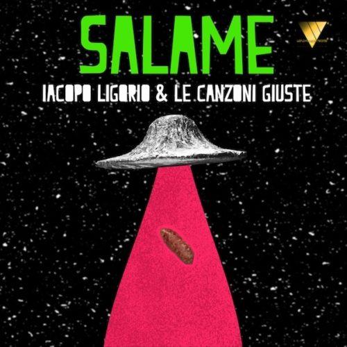Salame è il nuovo singolo di Iacopo Ligorio & Le Canzoni Giuste